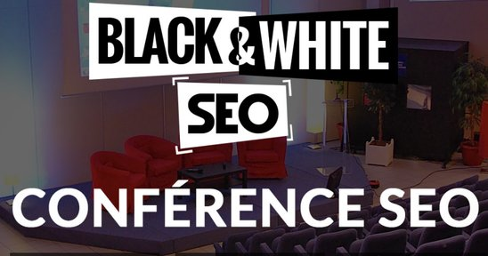 Conférence SEO : Black and White SEO 2016